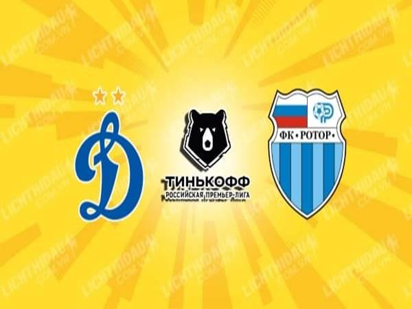 Tip Dynamo Moscow vs Rotor Volgograd, 19h30 ngày 15/8