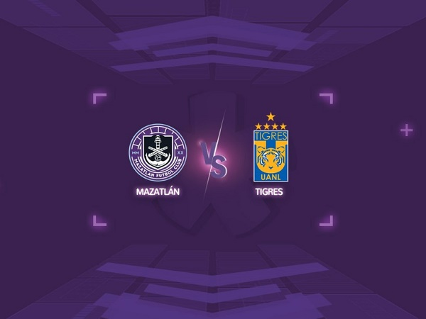 Nhận định kèo Mazatlan vs Tigres 09h30, 29/08 - VĐQG Mexico