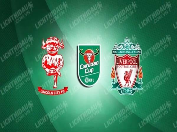 lincoln-vs-liverpool-01h45-ngay-25-9