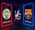 Nhận định Ferencvarosi vs Barcelona – 03h00 03/12, Champions League