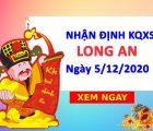 Nhận định KQXSLA ngày 5/12/2020